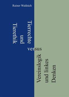 Tierrechte und Tierethik versus Vereinslogik und linkes Denken