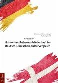 Humor und Lebenszufriedenheit im Deutsch-Dänischen Kulturvergleich