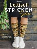 Lettisch stricken: Socken. 50 Strickmuster für Kniestrümpfe, Socken und Stulpen.