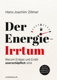 Der Energie-Irrtum - Zillmer, Hans-Joachim
