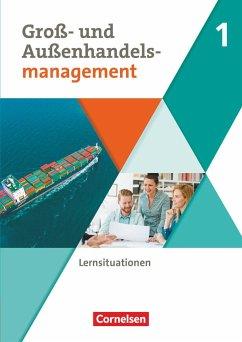 Groß- und Außenhandel Band 01. Arbeitsbuch mit Lernsituationen - Fritz, Christian;Morgenstern, Ute;Piek, Michael