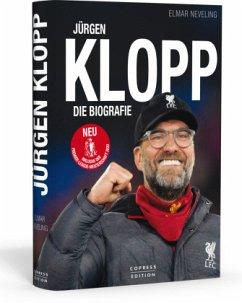 Jürgen Klopp - Die Biografie - Neveling, Elmar