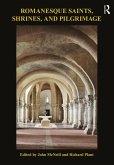 Romanesque Saints, Shrines, and Pilgrimage (eBook, ePUB)