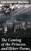 The Coming of the Princess, and Other Poems (eBook, ePUB)