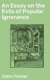 An Essay on the Evils of Popular Ignorance (eBook, ePUB)