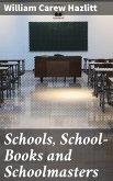 Schools, School-Books and Schoolmasters (eBook, ePUB)