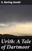 Urith: A Tale of Dartmoor (eBook, ePUB)