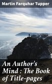 An Author's Mind : The Book of Title-pages (eBook, ePUB)