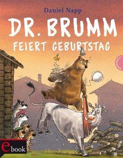Dr. Brumm: Dr. Brumm feiert Geburtstag (eBook, ePUB) - Napp, Daniel