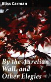 By the Aurelian Wall, and Other Elegies (eBook, ePUB)