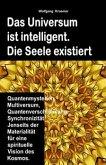 Das Universum ist intelligent. Die Seele existiert. Quantenmysterien, Multiversum, Quantenverschränkung, Synchronizität. Jenseits der Materialität für eine spirituelle Vision des Kosmos. (eBook, ePUB)