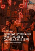 Downtown Revitalisation and Delta Blues in Clarksdale, Mississippi (eBook, PDF)