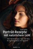 Porträt-Rezepte mit natürlichem Licht (eBook, PDF)