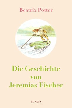 Die Geschichte von Jeremias Fischer (eBook, ePUB) - Potter, Beatrix