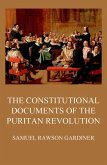 The Constitutional Documents of the Puritan Revolution (eBook, ePUB)