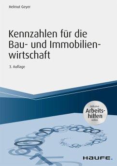 Kennzahlen für die Bau- und Immobilienwirtschaft - inkl. Arbeitshilfen online (eBook, PDF) - Geyer, Helmut