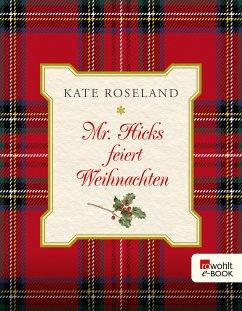 Mr. Hicks feiert Weihnachten (eBook, ePUB) - Roseland, Kate