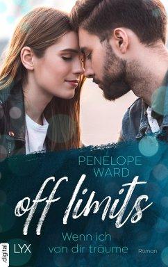 Off Limits - Wenn ich von dir träume (eBook, ePUB) - Ward, Penelope