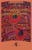 Sciamanesimo e guarigione (eBook, ePUB)