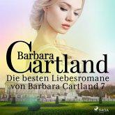 Die besten Liebesromane von Barbara Cartland 7 (MP3-Download)