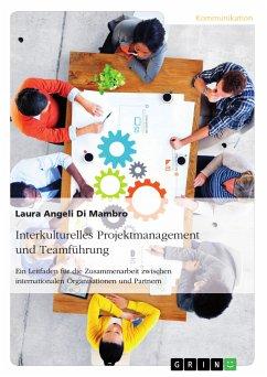 Interkulturelles Projektmanagement und Teamführung (eBook, PDF)