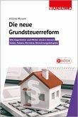 Die neue Grundsteuerreform (eBook, PDF)