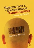 Subjectivity, the Unconscious and Consumerism (eBook, PDF)