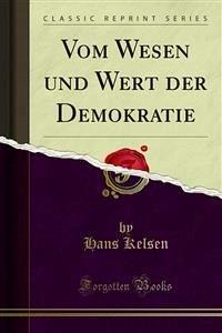 Vom Wesen und Wert der Demokratie (eBook, PDF)