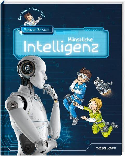 Der kleine Major Tom. Space School. Band 2: Alles über künstliche Intelligenz!