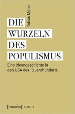 Die Wurzeln des Populismus - Müller, Tobias