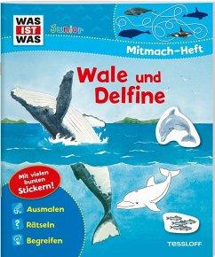 WAS IST WAS Junior Mitmach-Heft. Wale und Delfine. Spiele, Rätsel, Sticker - Marti, Tatjana