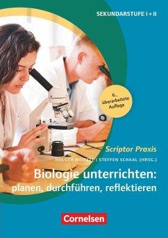 Biologie unterrichten: planen, durchführen, reflektieren (6. überarbeitete Auflage) - Baisch, Petra; Meisert, Anke; Schaal, Sonja; Spörhase, Ulrike; Weitzel, Holger