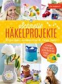 Schnelle Häkelprojekte - Home-Deko, Accessoires & vieles mehr