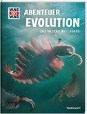 WAS IST WAS Abenteuer Evolution. Das Wunder des Lebens