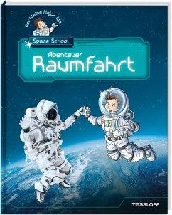 Der kleine Major Tom. Space School. Band1: Alles über Raumfahrt! - Flessner, Bernd