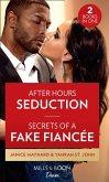 After Hours Seduction / Secrets Of A Fake Fiancee