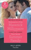 Redemption Of The Maverick Millionaire / Their Secret Summer Family