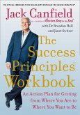 The Success Principles Workbook: An Action Plan for Getting from Where You Are to Where You Want to Be (eBook, ePUB)