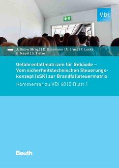 Gefahrenfallmatrizen für Gebäude (eBook, PDF) - Balow, Jörg; Borrmann, Dirk; Ernst, Achim; Lucka, Frank; Nagel, Bastian; Tietze, Steffen