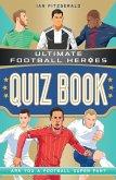 Ultimate Football Heroes Quiz Book (eBook, ePUB)