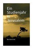Ein Studienjahr in Jerusalem (eBook, ePUB)