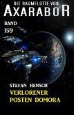 Verlorener Posten Domora: Die Raumflotte von Axarabor - Band 159 (eBook, ePUB)