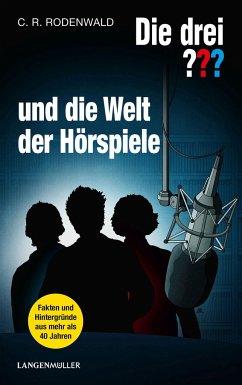 Die drei ??? und die Welt der Hörspiele (drei Fragezeichen) - Rodenwald, C. R.