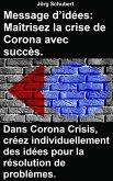 Message d'idées: Maîtrisez la crise de Corona avec succès. Dans Corona Crisis, créez individuellement des idées pour la résolution de problèmes. (eBook, ePUB)