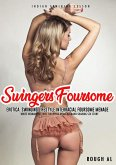 Swingers Foursome Erotica: Swinging Lifestyle Interracial Foursome Menage, White Woman Hot Wife Swapping MFMF Husband Sharing Sex Story (Indian Training Lesson, #1) (eBook, ePUB)