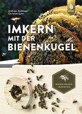 Imkern mit der Bienenkugel (eBook, PDF)