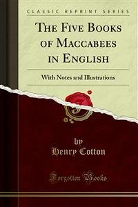 The Five Books of Maccabees in English (eBook, PDF) - Cotton, Henry