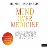 Mind over Medicine - Warum Gedanken oft stärker sind als Medizin (MP3-Download)