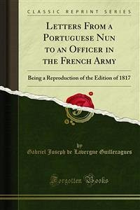 Letters From a Portuguese Nun to an Officer in the French Army (eBook, PDF)
