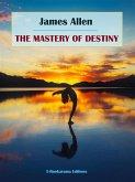 The Mastery of Destiny (eBook, ePUB)
